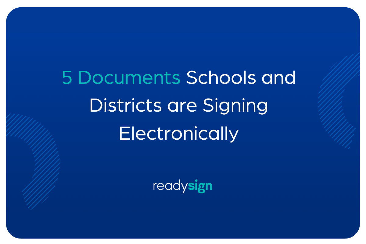 5 Documents Schools and Districts are Signing Electronically